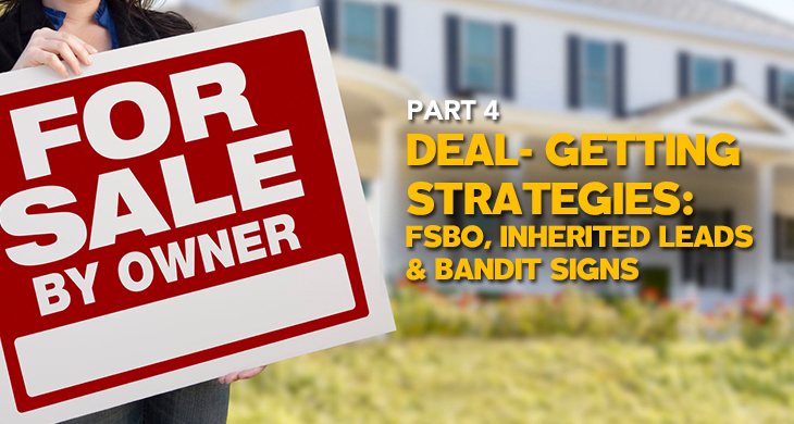 part-4-deal-getting-strategies-fsbo-inherited-leads-_-bandit-signs