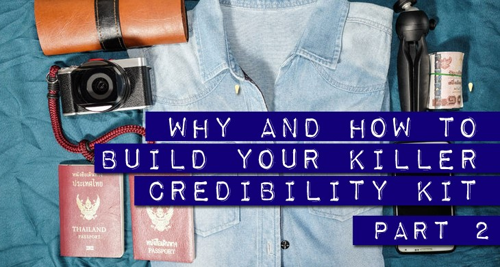Why and How to Build Your Killer Credibility Kit - Part2 - Do it with No Experience or Track Record!