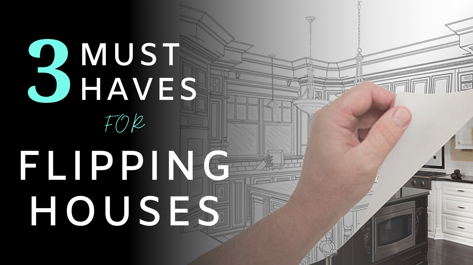 3 Must-Haves For Flipping Houses