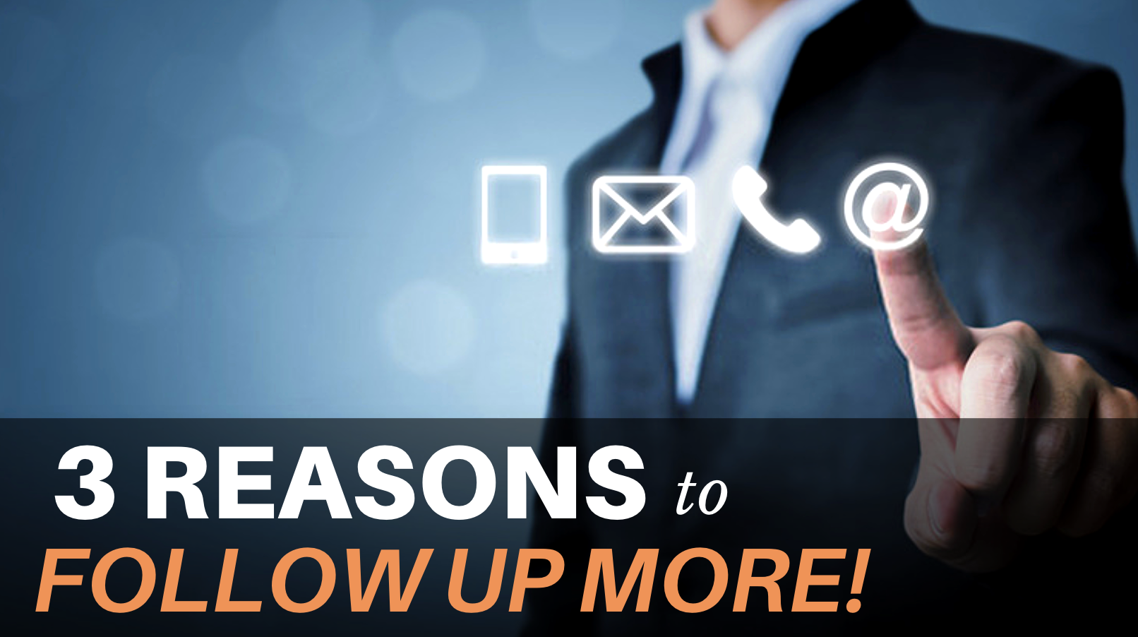3 Reasons to Follow Up More!